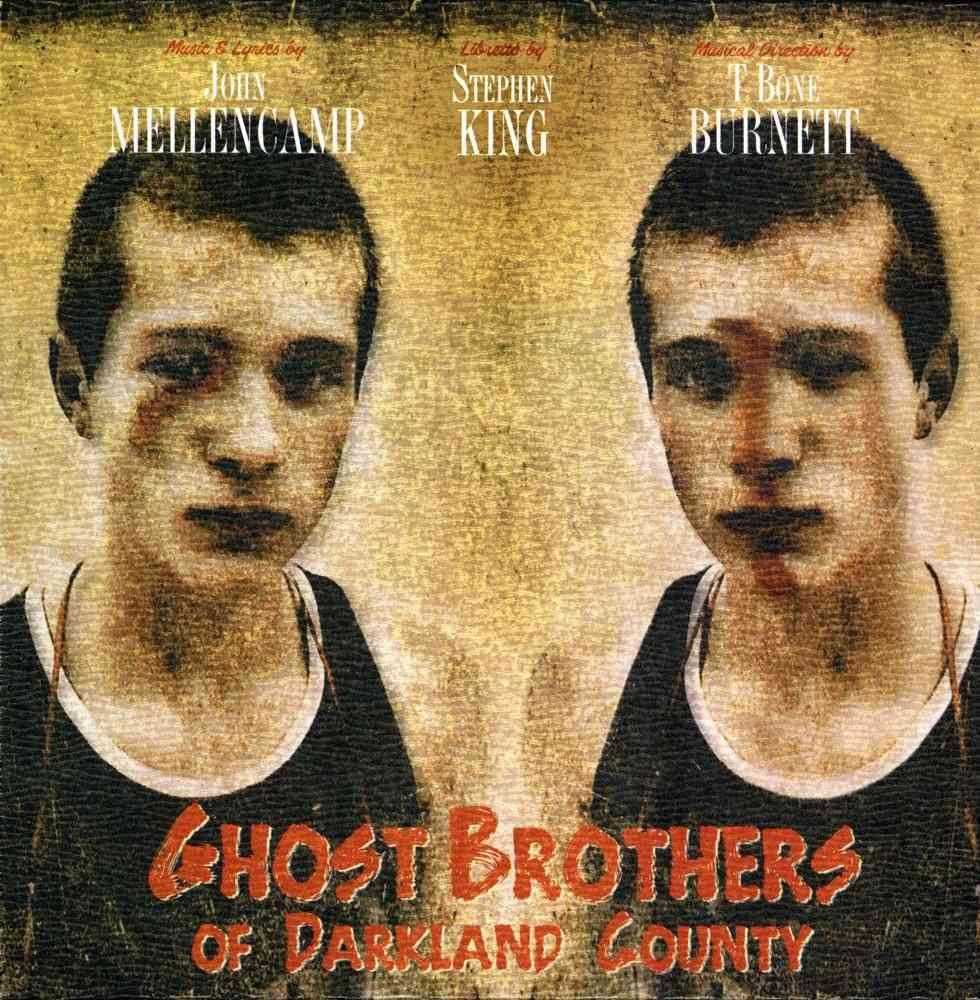Ghost Brothers of Darkland County By King, Stephen/ Mellencamp, John/ Burnett, T Bone